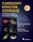 Fluoroscopy Reduction Techniques for Catheter Ablation of Cardiac Arrhythmias