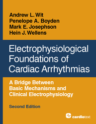 Electrophysiological Foundations of Cardiac Arrhythmias, Second Edition