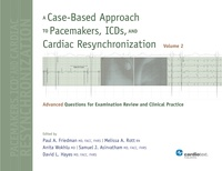 A Case-Based Approach to Pacemakers, ICDs, and Cardiac Resynchronization Volume 2